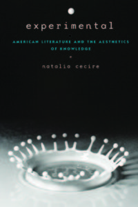 Image of book cover for Experimental: American Literature and the Aesthetics of Knowledge. Cover image is a milk droplet photographed by Harold Edgerton. Black and white.